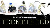 Man of Lawlessness Identified